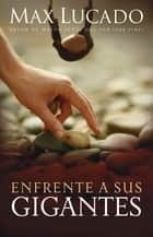 Enfrente a sus gigantes ebook by Max Lucado