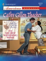 The Secret Wedding Wish ebook by Cathy Gillen Thacker