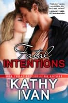 Fatal Intensions ebook by Kathy Ivan