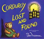 Corduroy Lost and Found ebook by Don Freeman,Jody Wheeler