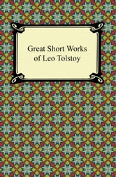 Great Short Works of Leo Tolstoy ebook by Leo Tolstoy