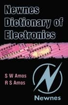 Newnes Dictionary of Electronics ebook by S W Amos,Roger Amos