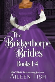 The Bridgethorpe Brides Books 1-4 ebook by Aileen Fish