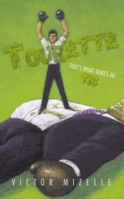 Tourette - That's What Makes Me Tic ebook by Victor Mizelle