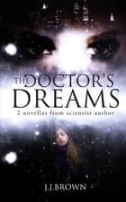 The Doctor's Dreams ebook by JJ Brown