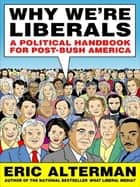 Why We're Liberals ebook by Eric Alterman