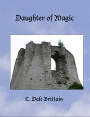 Daughter of Magic ebook by C. Dale Brittain