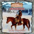 Vengeance audiobook by David Thompson