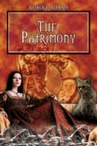 The Patrimony ebook by Adams, Robert