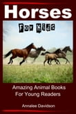 Horses: For Kids - Amazing Animal Books for Young Readers