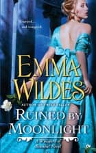 Ruined By Moonlight - A Whispers of Scandal Novel ebook by