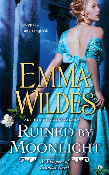 Ruined By Moonlight - A Whispers of Scandal Novel ebook by Emma Wildes