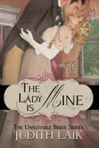 The Lady Is Mine ebook by Judith Laik