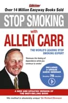 Stop Smoking with Allen Carr - Plus a unique 70 minute audio seminar delivered by the author ebook by Allen Carr
