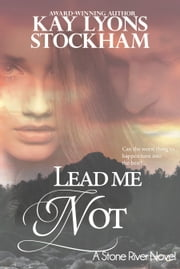Lead Me Not ebook by Kay Lyons Stockham