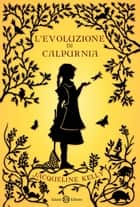 L'evoluzione di Calpurnia ebook by Jacqueline Kelly