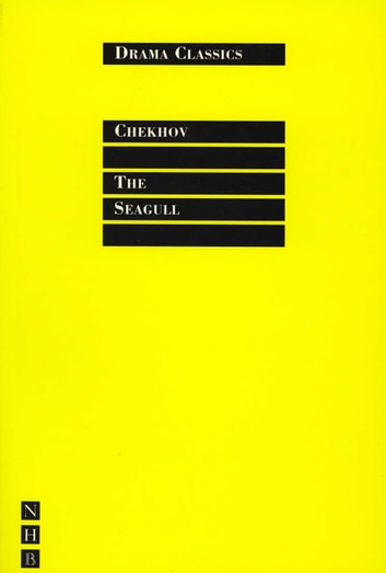The Seagull - Full Text and Introduction (NHB Drama Classi) ebook by Anton Chekhov