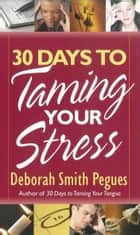 30 Days to Taming Your Stress ebook by Deborah Smith Pegues