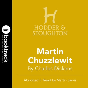 Martin Chuzzlewit - Booktrack Edition audiobook by Charles Dickens