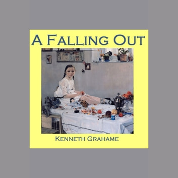 Falling Out, A audiobook by Kenneth Grahame