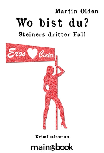 Wo bist du? - Steiners dritter Fall ebook by Martin Olden