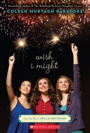 Wish I Might ebook by Coleen Murtagh Paratore