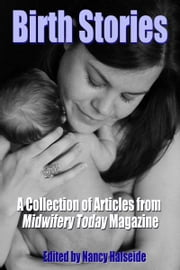 Birth Stories ebook by Midwifery Today