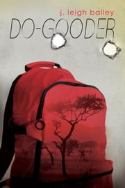 Do-Gooder ebook by j. leigh bailey