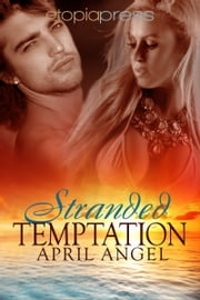 Stranded Temptation ebook by April Angel,Milly Taiden