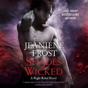 Shades of Wicked - A Night Rebel Novel audiobook by Jeaniene Frost