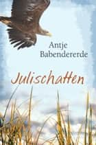 Julischatten ebook by Antje Babendererde