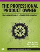 The Professional Product Owner - Leveraging Scrum as a Competitive Advantage ebook by Ralph Jocham, Don McGreal