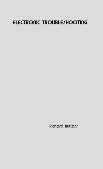 Electronic Troubleshooting ebook by Richard Buttars
