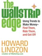 The Wallstrip (TM) Edge ebook by Howard Lindzon