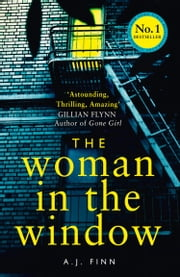 The Woman in the Window: The most exciting debut thriller of the year ebook by A. J. Finn