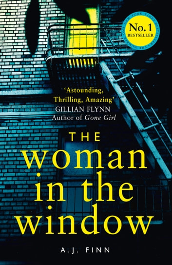 the woman in the window the hottest new release thriller of 2018 and a no 1 new york times bestseller