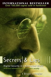 Secrets and Lies - Digital Security in a Networked World ebook by Bruce Schneier