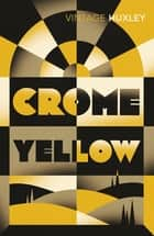 Crome Yellow ebook by