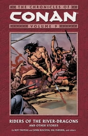 Chronicles of Conan Volume 9: Riders of the River-Dragons and Other Stories ebook by Roy Thomas