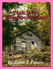 Pink is for Disappointment ebook by John Tobias Peters