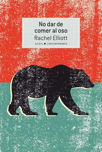 No dar de comer al oso ebook by Rachel Elliott