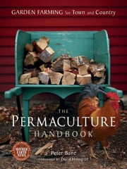 The Permaculture Handbook ebook by Kobo.Web.Store.Products.Fields.ContributorFieldViewModel