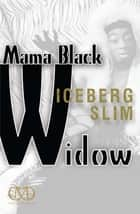 Mama Black Widow ebook by Iceberg Slim