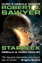 Starplex ebook by Robert J. Sawyer
