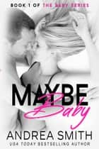 Maybe Baby ebook by Andrea Smith