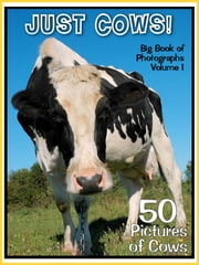 50 Pictures: Just Cows! Big Book of Bovine Photographs, Vol. 1 ebook by Big Book of Photos