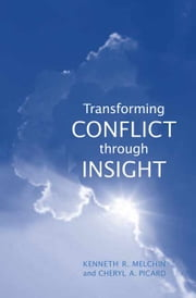 Transforming Conflict through Insight ebook by Kenneth  R Melchin,Cheryl A. Picard