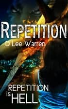 Repetition ebook by D Lee Warren
