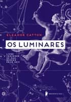Os luminares ebook by Eleanor Catton