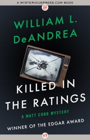 Killed in the Ratings ebook by William L. DeAndrea